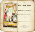 Books:Children's Books, [Children's]. J. Bishop. The Child's Toy Book: or, PleasingTales in Words of One or Two Syllables. London: A. ...