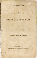 Books:Americana & American History, [Lewis Cass]. Biography of General Lewis Cass. Including a Voicefrom a Friend. New York: J. Winchester, 1843....