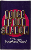 Books:Horror & Supernatural, Jonathan Carroll. Voice of Our Shadow. New York: The VikingPress, 1983. First edition. ...