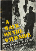 Books:Literature 1900-up, [Featured Lot]. Nelson Algren. INSCRIBED. A Walk on the Wild Side. New York: Farrar, Straus and Cudahy, [1956]. Firs...