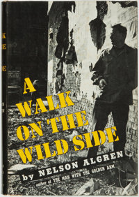 [Featured Lot]. Nelson Algren. INSCRIBED. A Walk on the Wild Side. New York: Farrar, Straus and