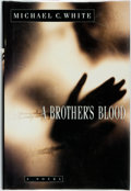 Books:Mystery & Detective Fiction, Michael C. White. INSCRIBED. A Brother's Blood. New York: HarperCollins, [1996]. Stated first edition. ...