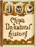 Books:Children's Books, [Frank P. W. Bellew]. Chip's Un-Natural History. New York:Frederick A. Stokes & Brother, 1888....