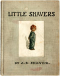 Books:Children's Books, J. R. Shaver. Little Shavers: Sketches from Real Life. NewYork: The Century Co., 1913....