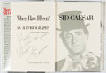 Books:Biography & Memoir, Sid Caesar. INSCRIBED. Where Have I Been? New York: CrownPublishers, [1982]....