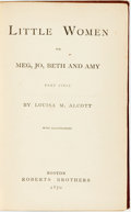 Books:Children's Books, Louisa May Alcott. Little Women or Meg, Jo, Beth and Amy.Part First. Boston: Roberts Brothers, 1870. ...
