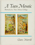 Books:Americana & American History, Claire Morrill. SIGNED. A Taos Mosaic: Portrait of a New MexicoVillage. Albuquerque: University of New Mexico Press...