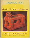 Books:Art & Architecture, Miguel Covarrubias. Indian Art of Mexico and Central America. New York: Alfred A. Knopf, 1957. First edition. ...
