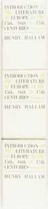 Books:Reference & Bibliography, Henry Hallam. Introduction to the Literature of Europe of the15th, 16th, and 17th Centuries, Vols. I - III. New... (Total: 3Items)