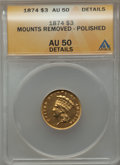 Three Dollar Gold Pieces, 1874 $3 -- Mounts Removed, Polished -- ANACS. AU Details. NGC Census: (118/2517). PCGS Population (183/1860). Mintage: 41,8...