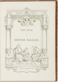 Books:Literature Pre-1900, S. C. Hall. The Book of British Ballads. London: JeremiahHow, 1842....