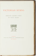 Books:Literature Pre-1900, R. & R. Clark, printer. SIGNED/LIMITED. Victorian Hymns: English Sacred Songs of Fifty Years. London: Kegan Paul...