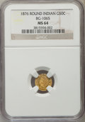 California Fractional Gold: , 1876 50C Indian Round 50 Cents, BG-1065, R.5, MS64 NGC. NGC Census:(2/1). PCGS Population (12/5). ...