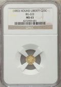 California Fractional Gold , (1853) 25C Liberty Round 25 Cents, BG-222, R.2, MS63 NGC. NGCCensus: (34/44). PCGS Population (121/120)....
