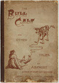 Books:Art & Architecture, [Cartoons]. A. B. Frost. The Bull Calf and Other Tales. London: John C. Nimmo, [1892]. ...