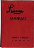Books:Photography, [Photography]. Willard D. Morgan and Henry M. Lester. The Leica Manual. A Manual for the Amateur and Professional Cover...