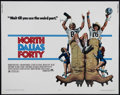"Movie Posters:Sports, North Dallas Forty (Paramount, 1979). Half Sheet (22"" X 28""). Comedy Drama. Directed by Ted Kotcheff. Starring Nick Nolte, M..."