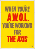 "Movie Posters:War, World War II Propaganda (U.S. Government Printing Office, 1942).Poster (28.5"" X 40""). ""When You're A.W.O.L."" War.. ..."