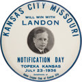 Political:Pinback Buttons (1896-present), Alf Landon: Kansas City Notification Day Button. ...