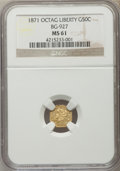 California Fractional Gold: , 1871 50C Liberty Octagonal 50 Cents, BG-927, Low R.5, MS61 NGC. NGCCensus: (2/3). PCGS Population (10/13). ...