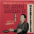 "Music Memorabilia:Recordings, Crests ""The Angels Listened In"" EP Coed 101 (1959). 1959 was theCrests' year, with five songs making Billboard's Hot 100, l..."