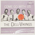 "Music Memorabilia:Recordings, Dell-Vikings ""Come Go With Us"" EP Dot 1058 (1957). The group'sfirst EP and only one for Dot included their two Top Ten hits..."
