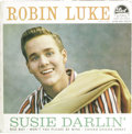 "Music Memorabilia:Recordings, Robin Luke ""Susie Darlin"" EP Dot 1092 (1958). Just 16 when the title song made Billboard's Top 5 in 1958, Robin seemed like ..."