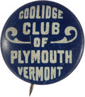 Political:Pinback Buttons (1896-present), Calvin Coolidge: Plymouth Club Button....