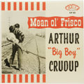"""Music Memorabilia:Recordings, Arthur """"Big Boy"""" Crudup """"Mean ol' Frisco"""" Mono LP Fire 103 (1960). Another great Blues singer who paid his """"dues"""" for decade..."""