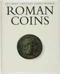 Books:Reference & Bibliography, [Coins]. J.P.C. Kent. Max and Albert Hirmer, photographers.Roman Coins. New York: Harry N. Abrams, [1978]. . ...