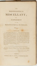 Books:Reference & Bibliography, The Biographical Miscellany; or, Supplement to theBibliographical Dictionary. Vol. 1. London: W. Baynes...