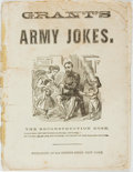 Books:Americana & American History, [Civil War]. Grant's Army Jokes. The Reconstruction Dose.New York: [N.p., circa 1868]....