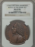 Betts Medals, (1766) William Pitt, Repeal of Stamp Act, MS62 Brown NGC.Betts-516, BHM-100. Bronze....