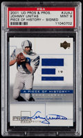 Football Cards:Singles (1970-Now), 2001 UD Pros & Prospects Johnny Unitas A Piece of History Signed #JU-AJ PSA Mint 9....