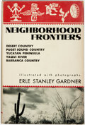 Books:Americana & American History, Erle Stanley Gardner. INSCRIBED. Neighborhood Frontiers.William Morrow & Company, [1954]....