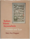 Books:Music & Sheet Music, [Music, Incunabula]. Mary Kay Duggan. Italian Music Incunabula;Printers and Type. Berkeley: University of Calif...