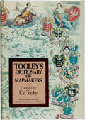 Books:Maps & Atlases, [Maps, Reference]. Ronald Vere Tooley, editor. Tooley's Dictionary of Mapmakers. New York: Alan R. Liss, [1979]....