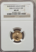 Modern Bullion Coins, 2006-W $5 Tenth-Ounce Gold Eagle, Burnished, MS69 NGC. NGC Census: (3564/5577). PCGS Population (2883/1156). Numismedia Ws...