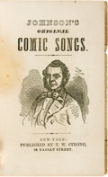 Books:Music & Sheet Music, [Songsters]. Johnson's Original Comic Songs. New York: T.W. Strong, [1855]. . ...