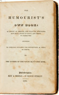 Books:Literature Pre-1900, [Humor]. The Humourist's Own Book. Philadelphia: Key &Biddle, 1834. ...