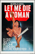 "Movie Posters:Exploitation, Let Me Die a Woman (Hygiene Films, 1977). One Sheet (27"" X 41"").Exploitation.. ..."