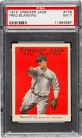 Baseball Cards:Singles (Pre-1930), 1914 Cracker Jack Fred Blanding #109 PSA NM 7 - Pop One, TheHighest Graded Example! ...