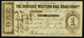 Obsoletes By State:Iowa, Dubuque, IA- Dubuque Western Rail Road Compy. $1 Mar. 10, 1858 Oakes 53-3. ...