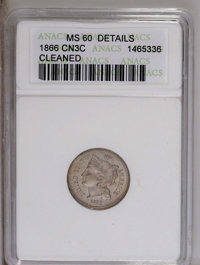 1866 3CN --Cleaned--ANACS. MS60 Details. NGC Census: (0/400). PCGS Population (13/454).Mintage: 4,801,000. Numismedia Ws...