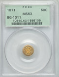 California Fractional Gold: , 1871 50C Liberty Round 50 Cents, BG-1011, R.2, MS63 PCGS. PCGSPopulation (88/94). NGC Census: (15/40). ...