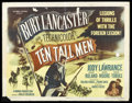 "Movie Posters:Adventure, Ten Tall Men (Columbia, 1951). Half Sheet (22"" X 28""). BurtLancaster is Sgt. Mike Kincaid of the Foreign Legion, who discov..."