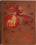 Books:Children's Books, Frances Hodgson Burnett. Little Lord Fauntleroy. New York:Charles Scribner's Sons, 1886....