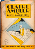 Books:First Editions, Booth Tarkington. Claire Ambler. Garden City: Doubleday,Doran & Company, Inc., 1928....