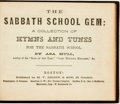 Books:Children's Books, [Children's, Hymnals]. Asa Hull. The Sabbath School Gem: ACollection of Hymns and Tunes for the Sabbath School. Bos...