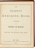 Books:Americana & American History, [Americana]. The Railway Anecdote Book: A Collection ofAnecdotes and Incidents of Travel by River and Rail. New...